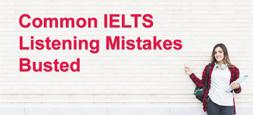 Common Mistakes done in Listening by Applicants