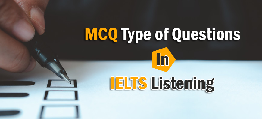 MCQ Questions in IELTS Listening