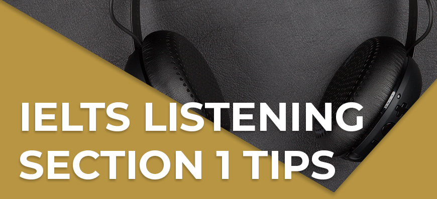 IELTS Listening Section 1 tips