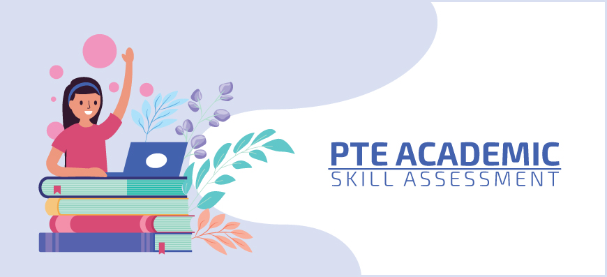 PTE Academic: Skill Assessment