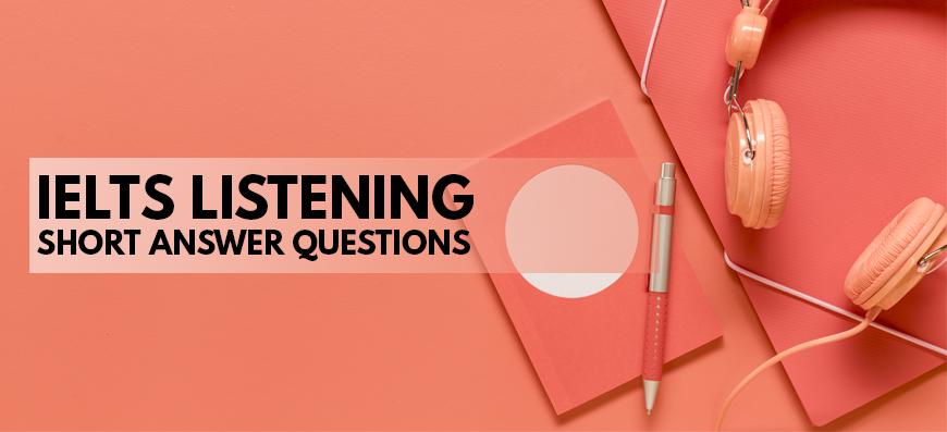 IELTS Listening Short Answer Question