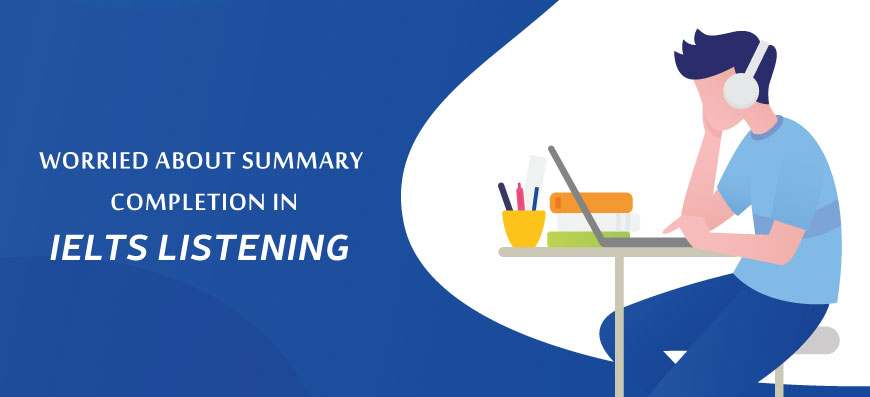 Summary Completion in IELTS Listening
