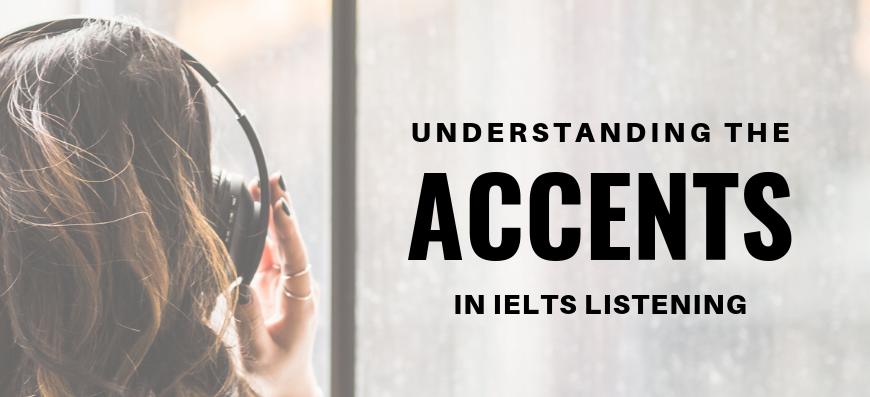 Understand the Accents in IELTS Listening