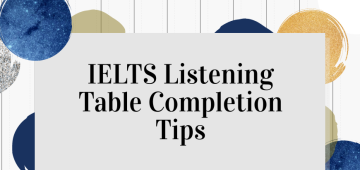 IELTS Listening Table Completion Tips